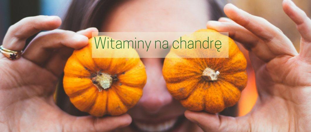 Witaminy na chandrę — co jeść jesienią?